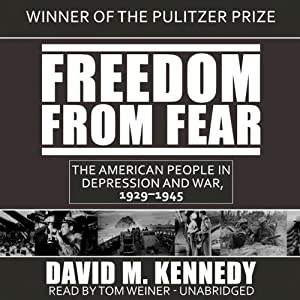 Freedom from Fear: The American People in Depression and War, 1929–1945 | [David M. Kennedy]