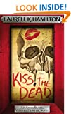 Kiss the Dead (Anita Blake Vampire Hunter Book 21)