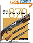 The Gun Digest Book of the Remington 870