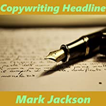 Copywriting Headline Audiobook by Mark Jackson Narrated by Mark Jackson