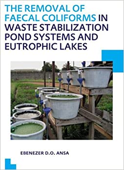 The removal of faecal coliforms in waste stabilization for Design of waste stabilization pond systems a review