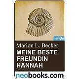 """Meine beste Freundin Hannah (neobooks Single): Edition Marion L. Becker 1 (Knaur eBook)von """"Marion L. Becker"""""""