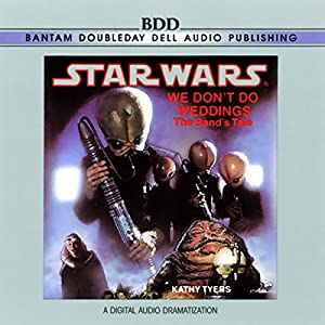 Star Wars: We Don't Do Weddings: The Band's Tale (Dramatized) Hörbuch