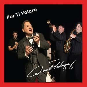 Por ti volare by daniel rodriguez music for Porte volare