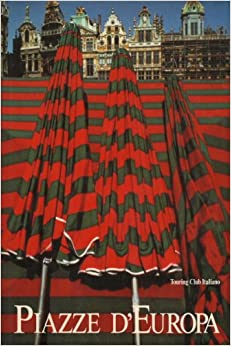 Piazze d' Europa: BIGI Rossella (a cura di): Amazon.com: Books