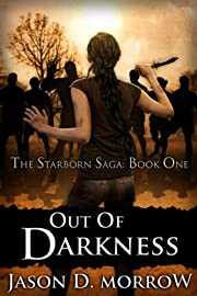 Out Of Darkness (Book 1 of 3 in The Starborn Saga)