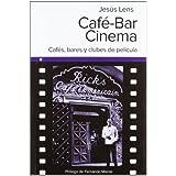 CAFÉ-BAR CINEMA: CAFES, BARES Y CLUBES DE PELICULA (Ultramarina (almed))
