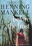 img - for Before The Frost: A Linda Wallander Mystery (Kurt Wallander Mysteries) book / textbook / text book