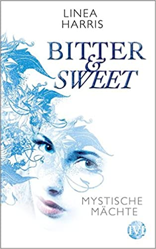 Linea Harris - Mystische Mächte: Bitter & Sweet