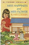 Miss Happiness and Miss Flower (Young Puffin Books) (0140302735) by Godden, Rumer