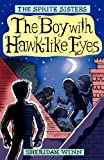 Sheridan Winn The Sprite Sisters: The Boy With Hawk-like Eyes (Vol 6)