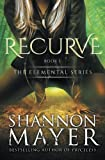 Recurve (The Elemental Series) (Volume 1)