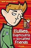 Bullies, Bigmouths and So-Called Friends: Bullies, Bigmouths and So-called Friends