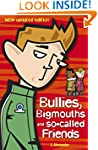 Bullies, Bigmouths and So-Called Frie...