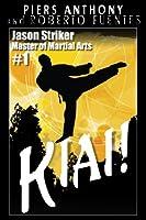 Jason Striker, Master of Martial Arts:  Kiai!