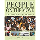 People on the Move: An Atlas of Migrationby Russell King