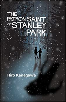 The Patron Saint of Stanley Park by Kanagawa, Hiro (2015