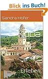 Kuba: Erleben
