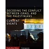 Decoding the Conflict Between Israel and the Palestinians - The History and Terms of the Middle East Peace Process (Illustrated) ~ Charles River Editors