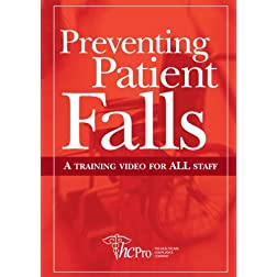 Preventing Patient Falls: A Training Video for ALL Staff
