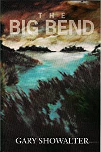 (FREE on 6/10) The Big Bend by Gary Showalter - http://eBooksHabit.com