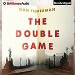 The Double Game   Dan Fesperman