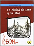img - for La ciudad de Leon y su alfoz (Conocer Leon) (Spanish Edition) book / textbook / text book