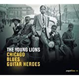 """Saga Blues: The Young Lions """"Chicago Blues Guitar Heroes"""""""
