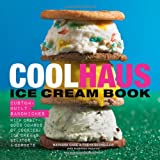 img - for Coolhaus Ice Cream Book: Custom-Built Sandwiches with Crazy-Good Combos of Cookies, Ice Creams, Gelatos, and Sorbets book / textbook / text book