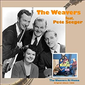 The Weavers At Home (feat. Pete Seeger) [Original Album 1959]