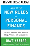 Dave Kansas The Wall Street Journal Guide to the New Rules of Personal Finance: Essential Strategies for Saving, Investing, and Building a Portfolio in a World Turned Upside Down