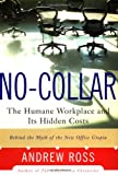 No-collar: The Hidden Cost Of The Humane Workplace