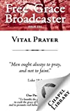 img - for Free Grace Broadcaster - Issue 221 - Vital Prayer book / textbook / text book