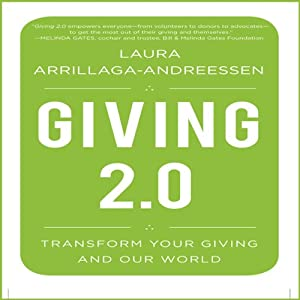 Giving 2.0: Transform Your Giving and Our World | [Laura Arrillaga-Andreessen]