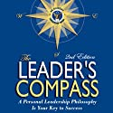 The Leader's Compass: A Personal Leadership Philosophy Is Your Key to Success (       UNABRIDGED) by Ed Ruggero, Dennis Haley Narrated by Ed Ruggero