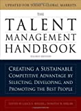 img - for The Talent Management Handbook: Creating a Sustainable Competitive Advantage by Selecting, Developing, and Promoting the Best People by Berger, Lance A., Berger, Dorothy R. 2 edition (2011) book / textbook / text book