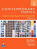 Contemporary Topics 3: Academic Listening and Note-Taking Skills, 3rd Edition