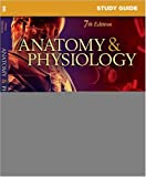 Study Guide for Anatomy & Physiology, 7e