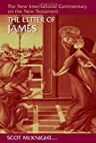 The Letter of James (New International Commentary on the New Testament) (080282627X) by McKnight, Scot