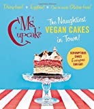 Ms Cupcake: The Naughtiest Vegan Cakes in Town!