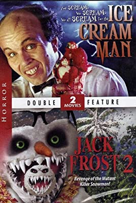 Ice Cream Man / Jack Frost 2 Revenge of the Mutant Killer Snowman