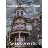 Secrets of Seacliff House ~ Stacey Coverstone