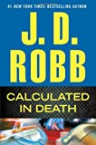 Calculated in Death by  J. D. Robb in stock, buy online here