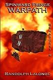 Spinward Fringe Broadcast 9: Warpath (Volume 11)