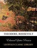 img - for Theodore, Roosevelt book / textbook / text book