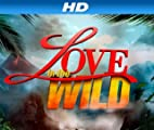 Love in the Wild [HD]: Love in the Wild Season 1 [HD]