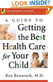 A Guide to Getting the Best Health Care for Your Child (The Praeger Series on Contemporary Health and Living)