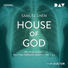 House of God Hörspiel von Samuel Shem Gesprochen von: Ulrich Noethen, Hans Peter Hallwachs, Katharina Palm