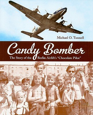 Candy Bomber: The Story of the Berlin Airlift's Chocolate Pilot [Paperback] PDF