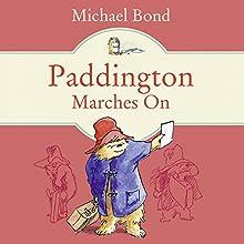 Paddington Marches On Audiobook by Michael Bond Narrated by Hugh Bonneville